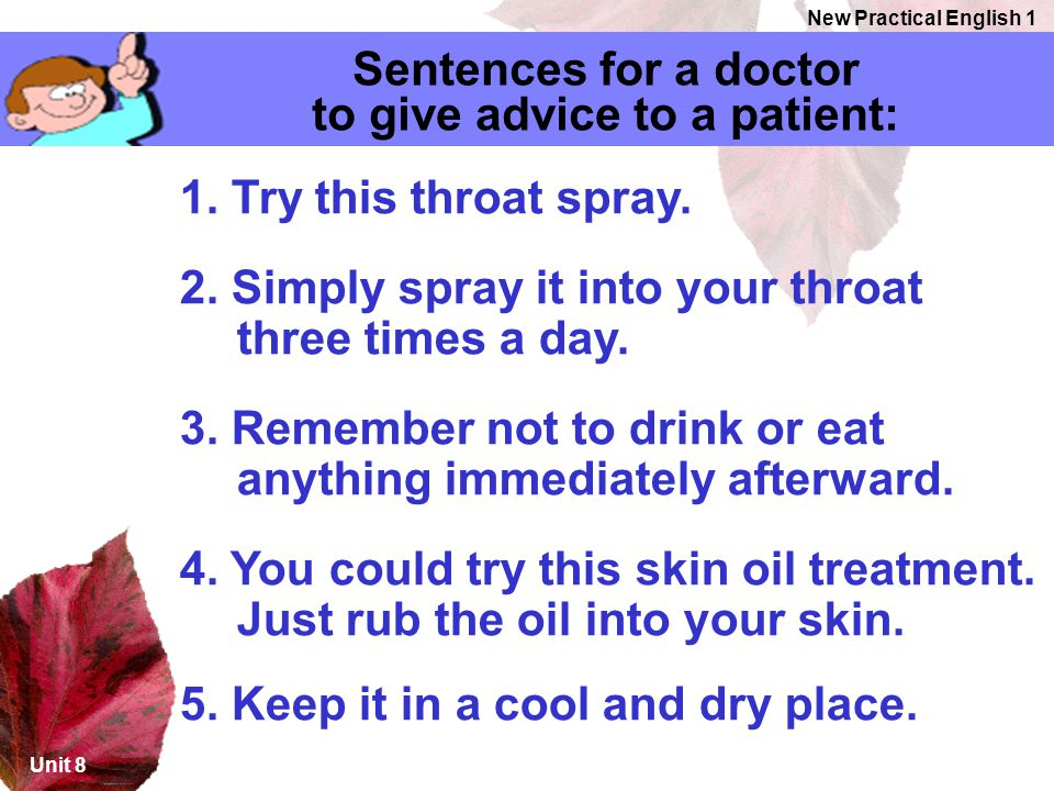 to give advice to a patient: