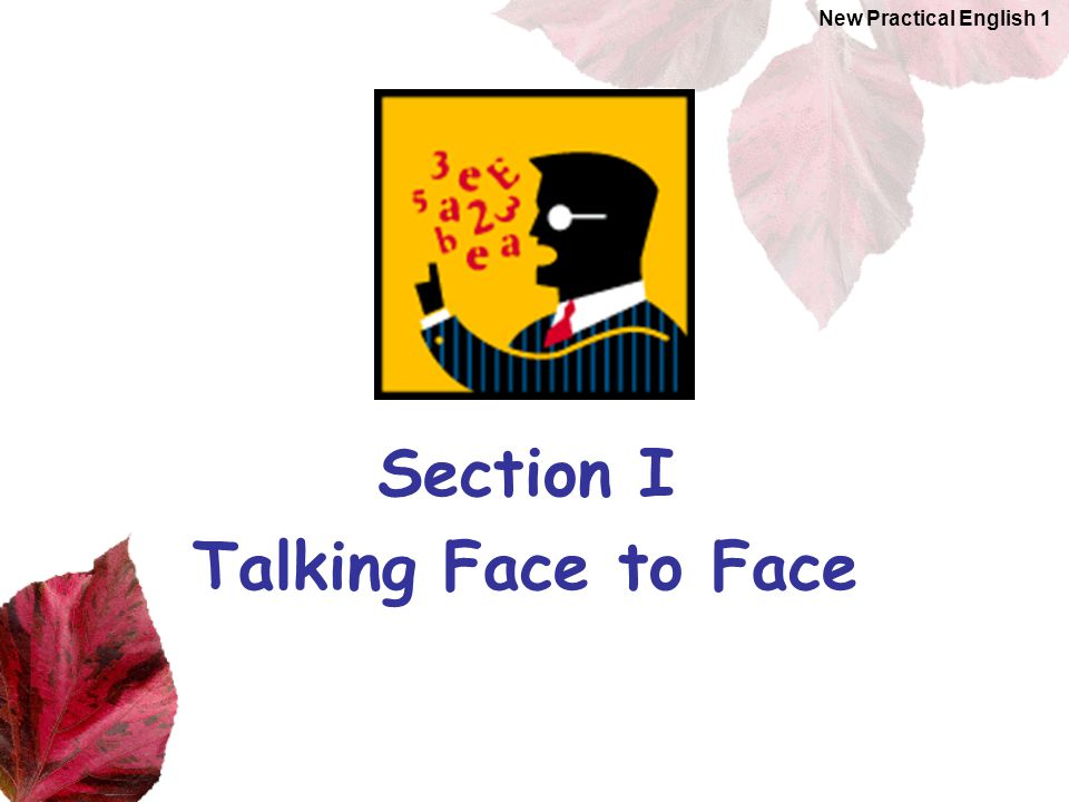 Section I Talking Face to Face
