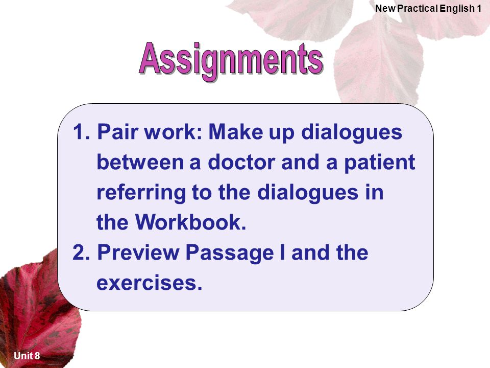Assignments Pair work: Make up dialogues