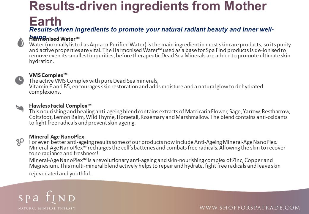 Results-driven ingredients from Mother Earth Results-driven ingredients to promote your natural radiant beauty and inner well-being