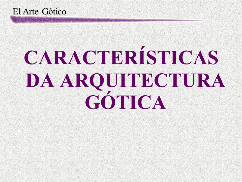 CARACTERÍSTICAS DA ARQUITECTURA GÓTICA
