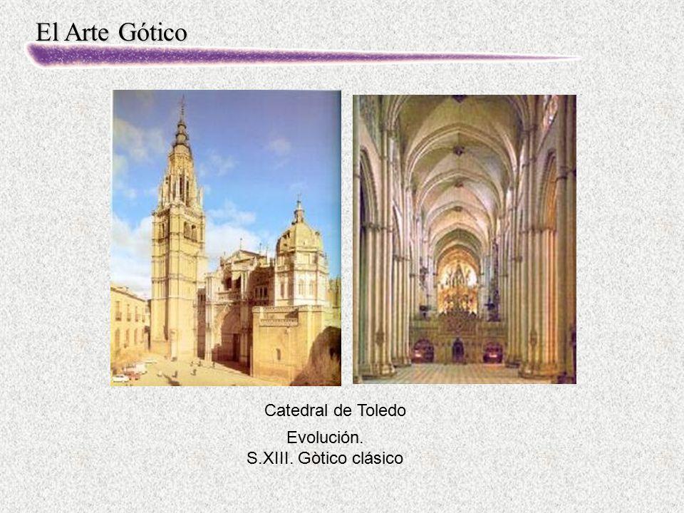 Catedral de Toledo Evolución. S.XIII. Gòtico clásico