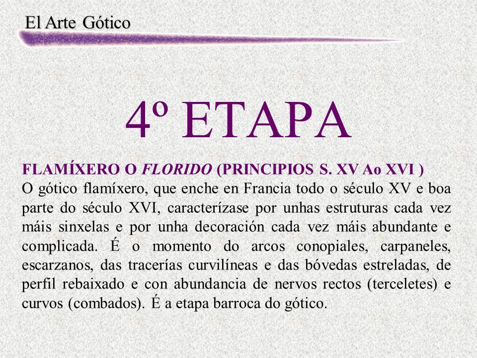 4º ETAPA FLAMÍXERO O FLORIDO (PRINCIPIOS S. XV Ao XVI )