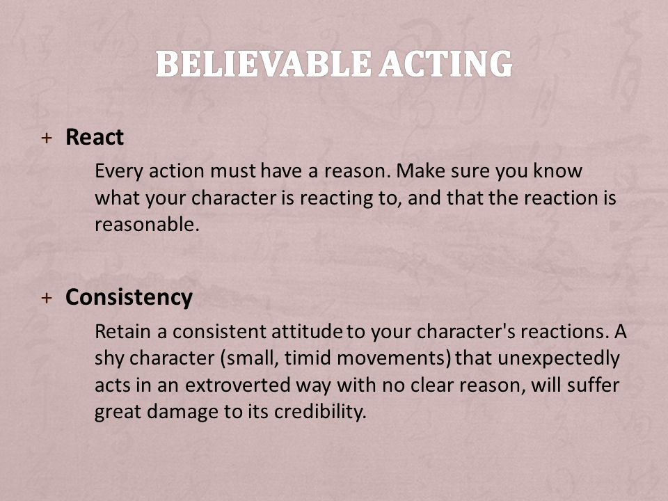 Believable acting React Consistency