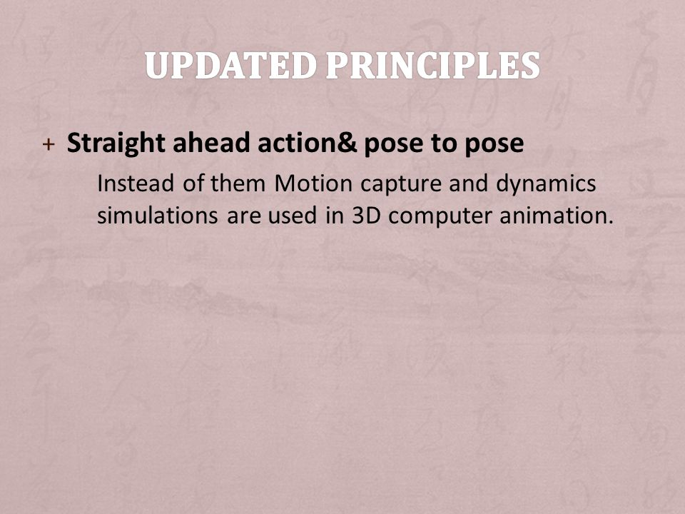 Updated principles Straight ahead action& pose to pose