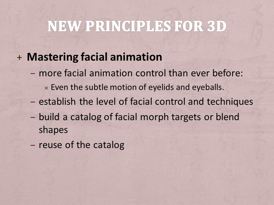 New principles for 3D Mastering facial animation