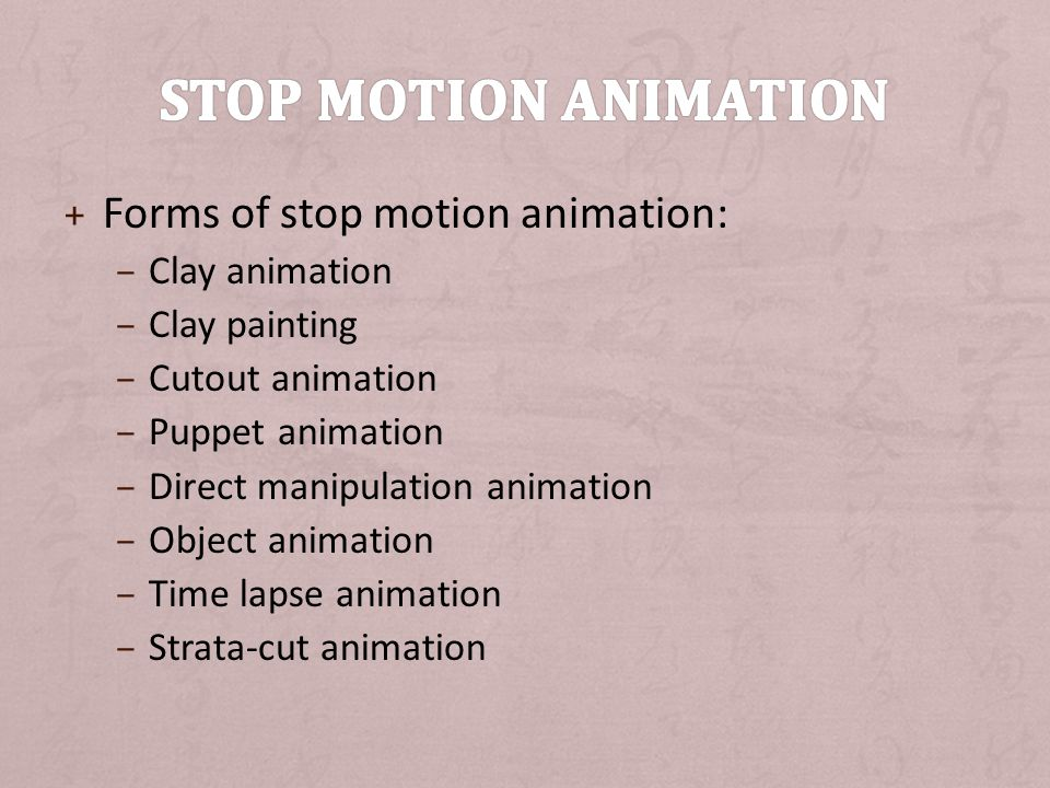 Stop Motion Animation Forms of stop motion animation: Clay animation