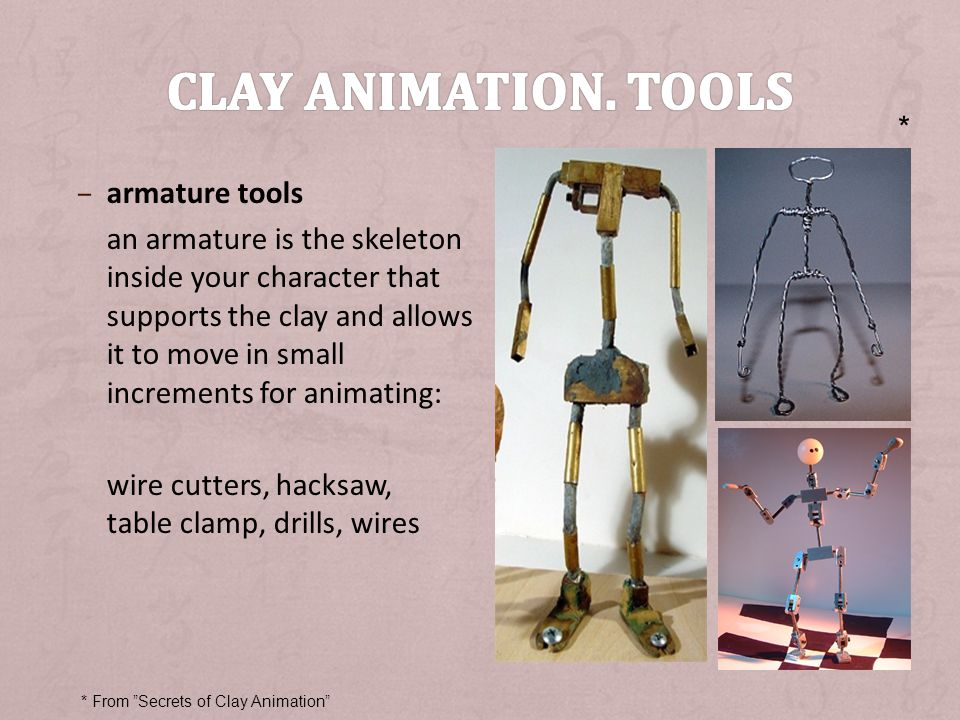 Clay animation. Tools * armature tools