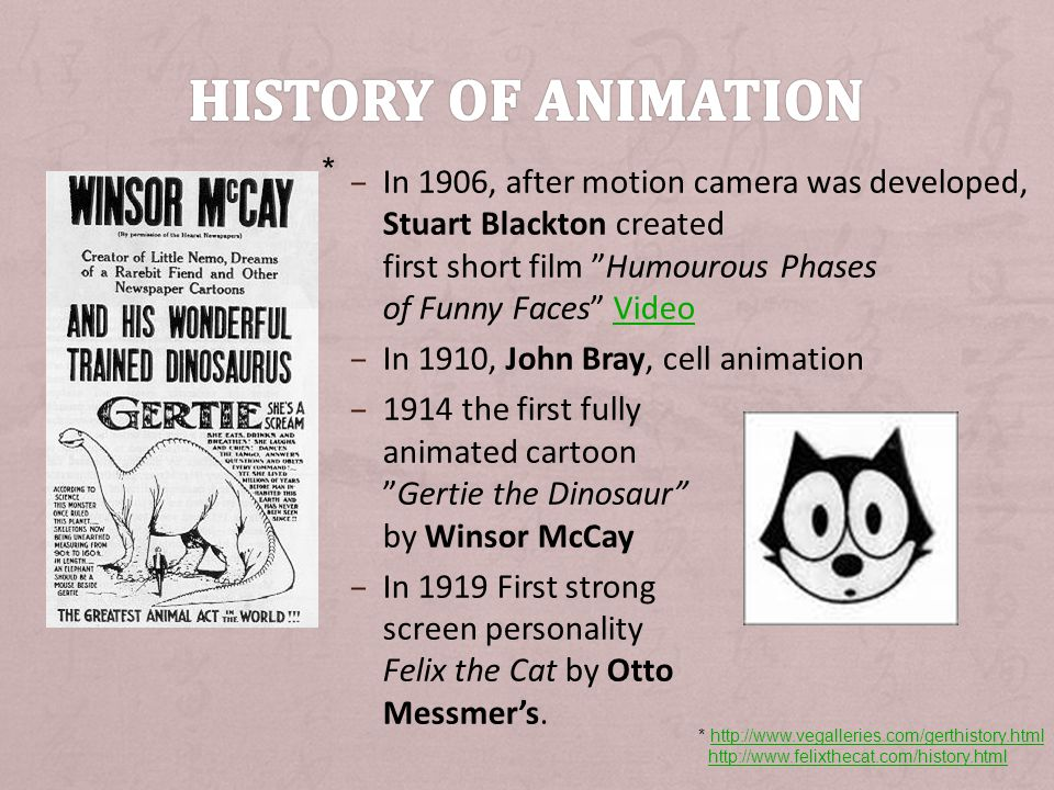 History of animation * In 1906, after motion camera was developed, Stuart Blackton created first short film Humourous Phases of Funny Faces Video.