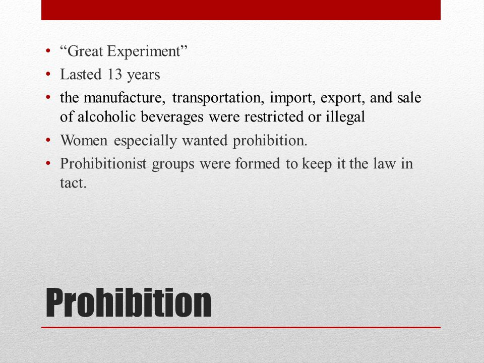 Prohibition Great Experiment Lasted 13 years