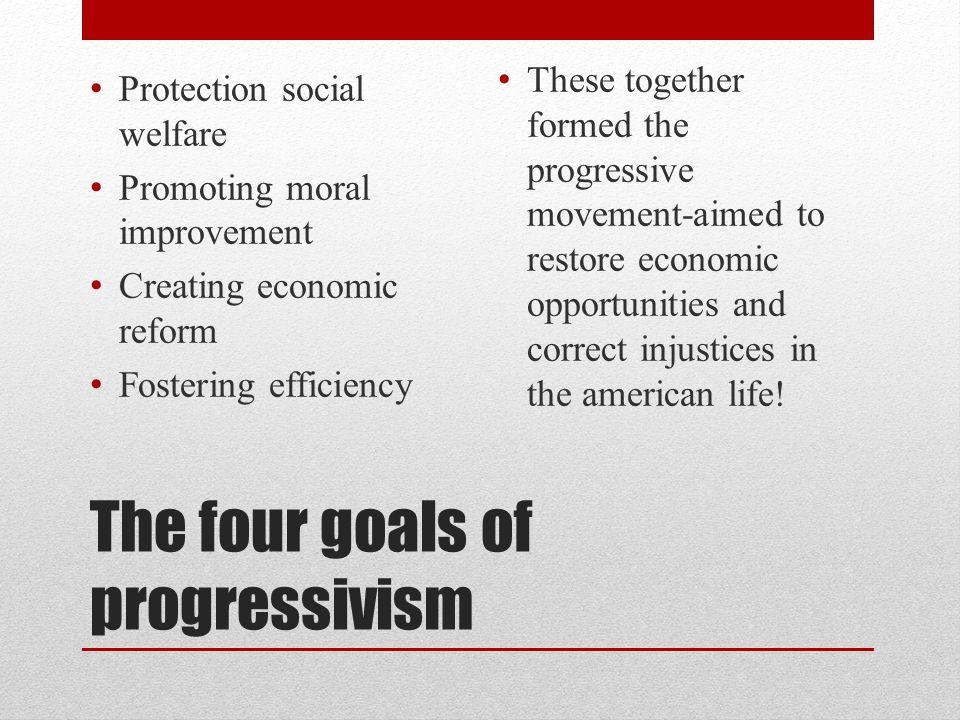 The four goals of progressivism