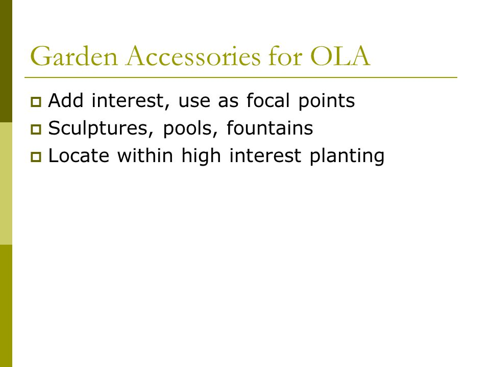 Garden Accessories for OLA