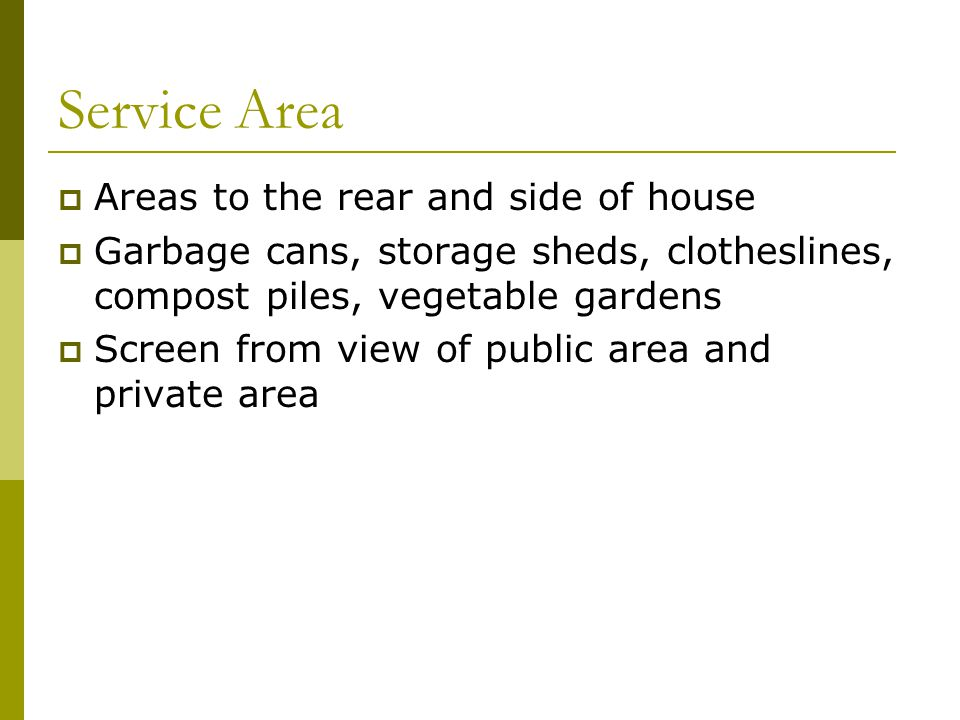 Service Area Areas to the rear and side of house
