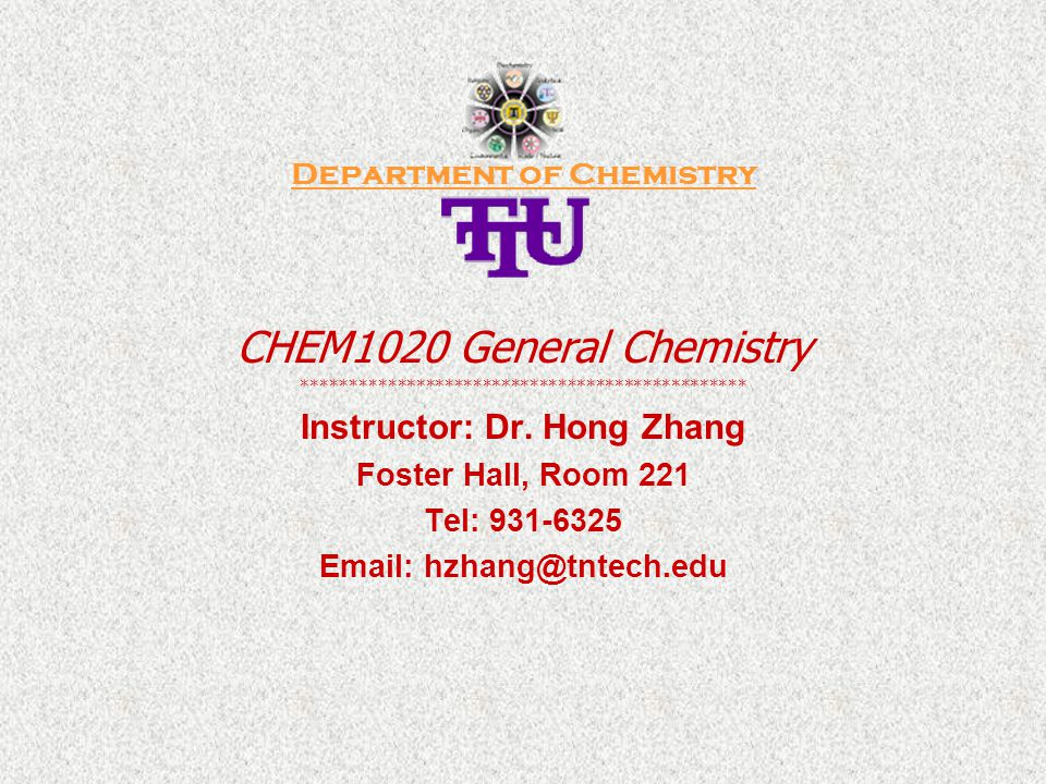Department of Chemistry Instructor: Dr. Hong Zhang
