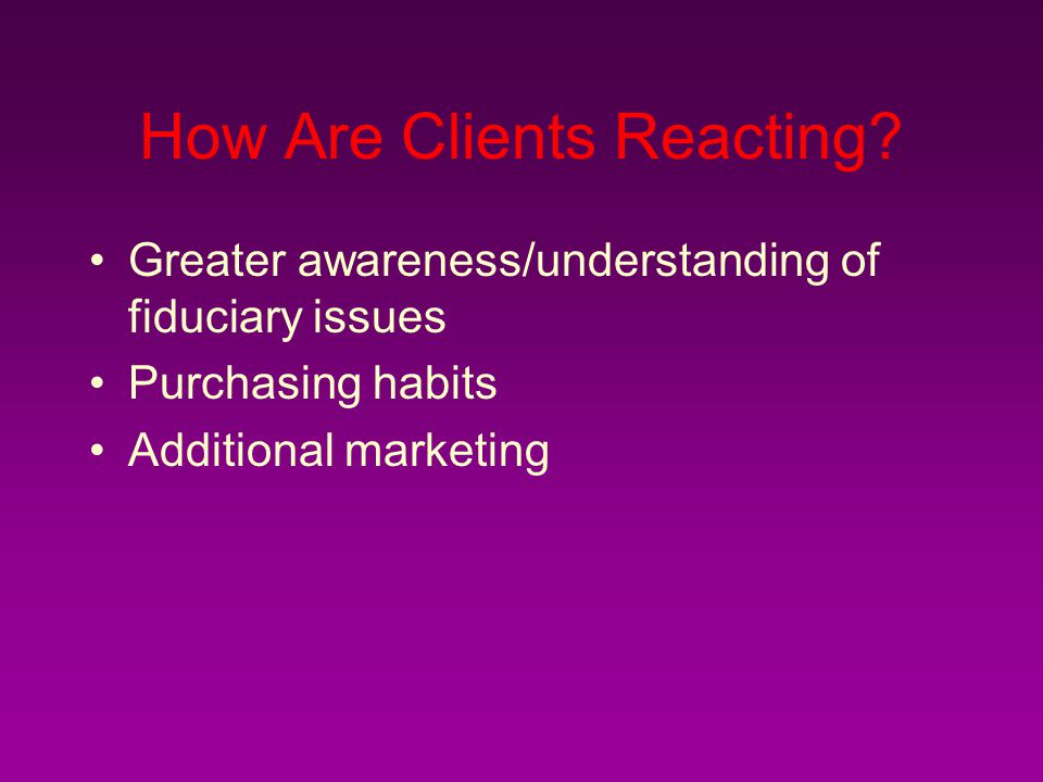 How Are Clients Reacting
