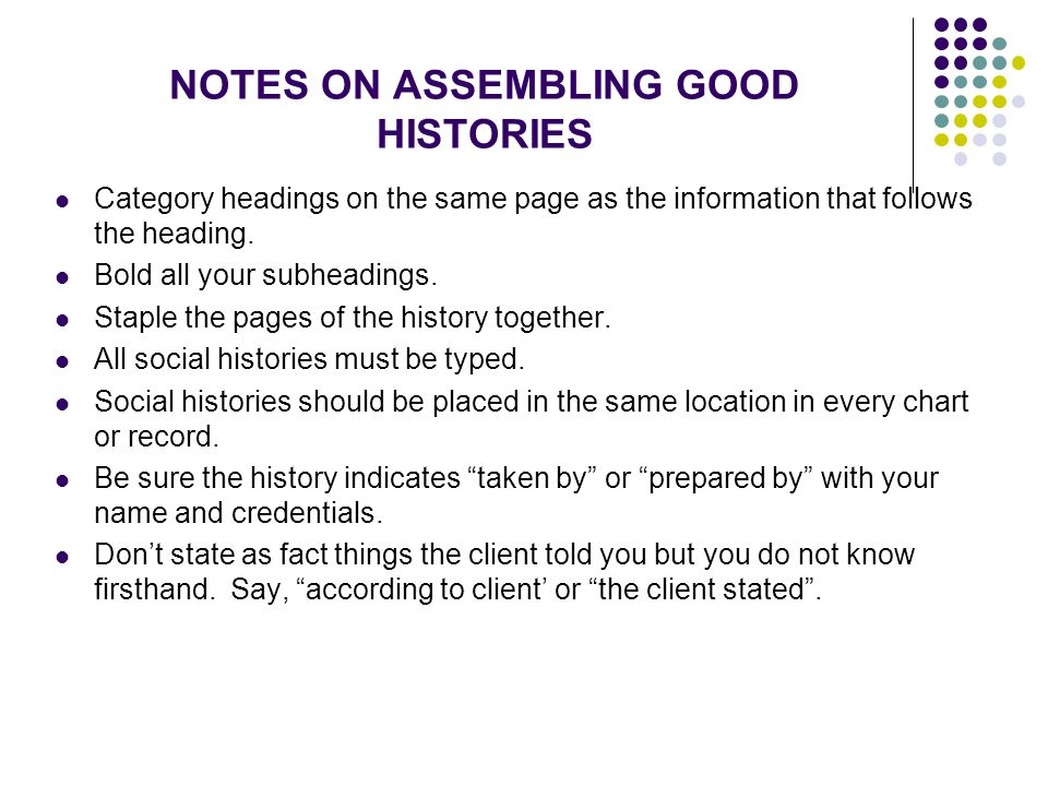 NOTES ON ASSEMBLING GOOD HISTORIES