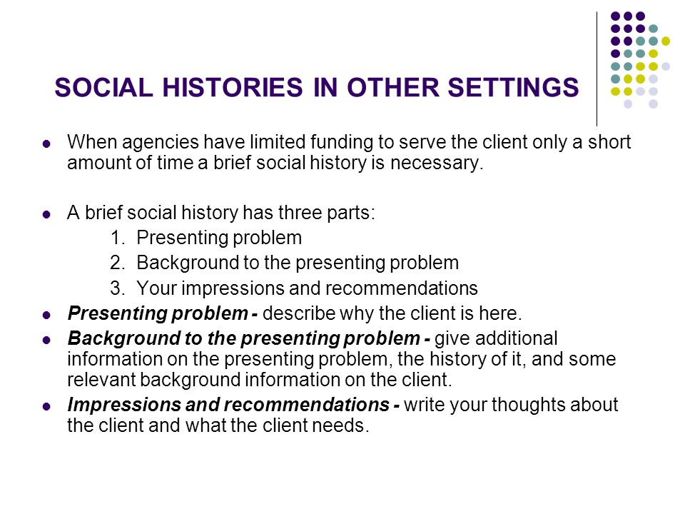 SOCIAL HISTORIES IN OTHER SETTINGS