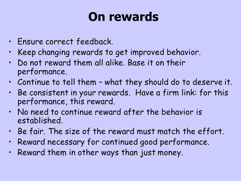 On rewards Ensure correct feedback.