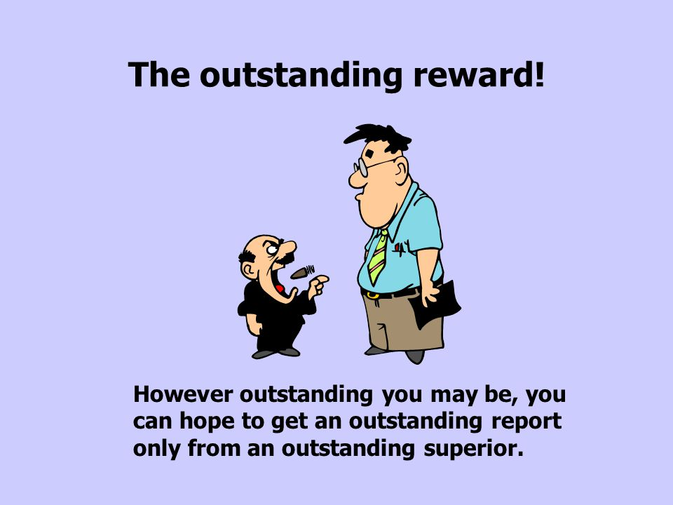 The outstanding reward!