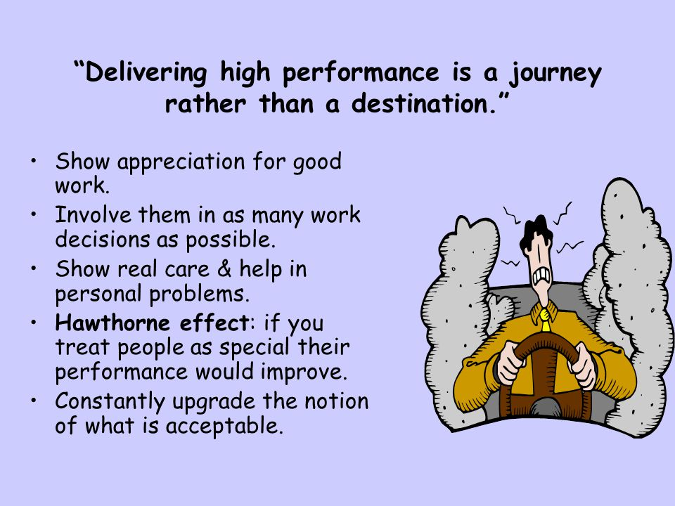 Delivering high performance is a journey rather than a destination.