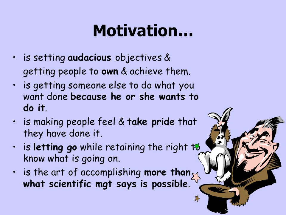 Motivation… is setting audacious objectives &