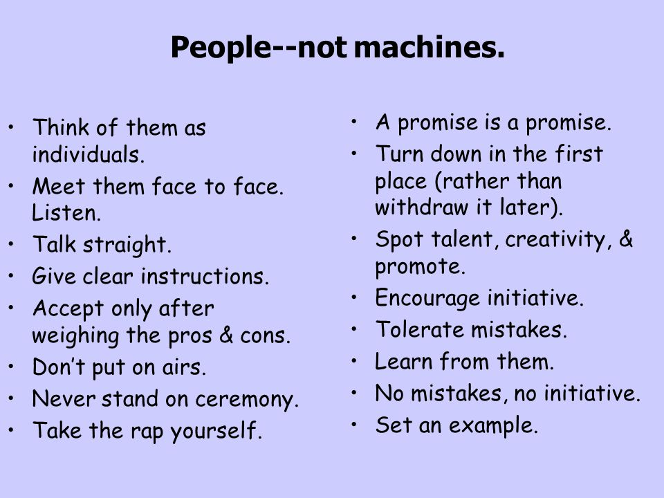 People--not machines. A promise is a promise.