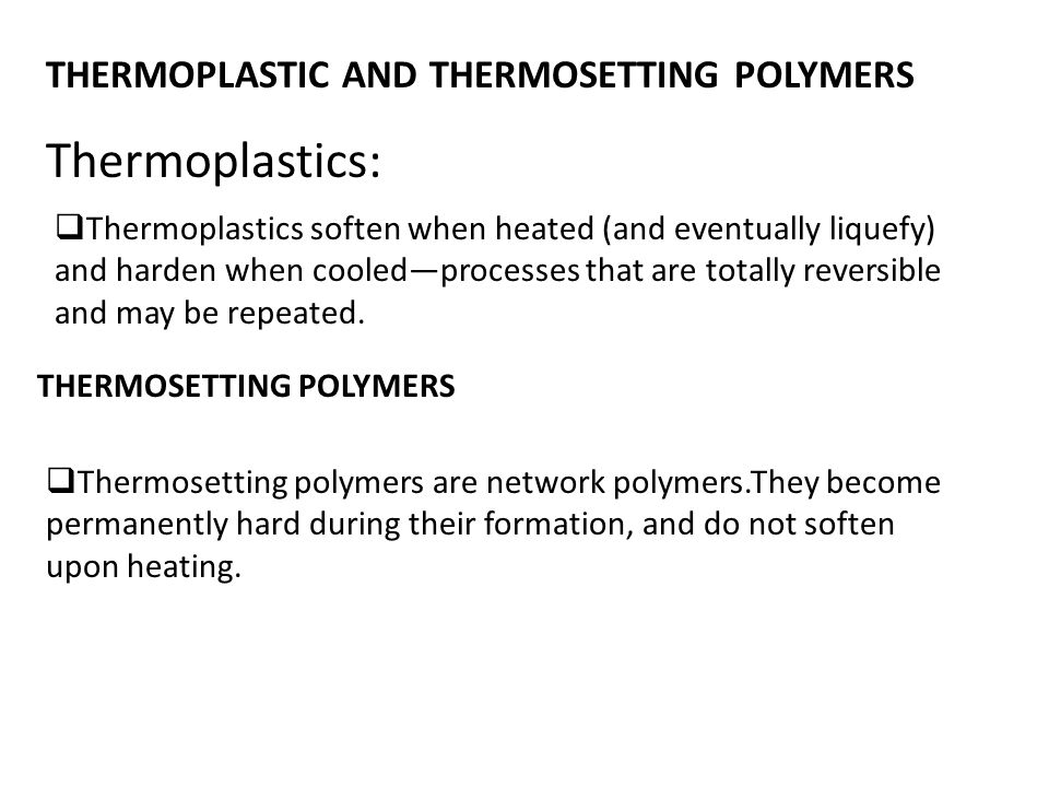 Thermoplastics: THERMOPLASTIC AND THERMOSETTING POLYMERS