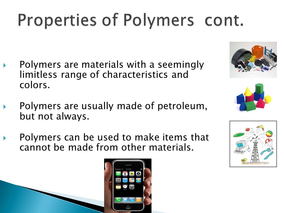 Properties of Polymers cont.