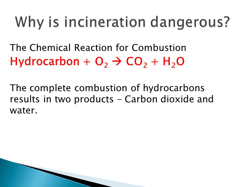 Why is incineration dangerous