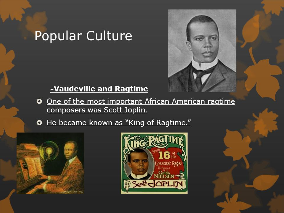 Popular Culture -Vaudeville and Ragtime