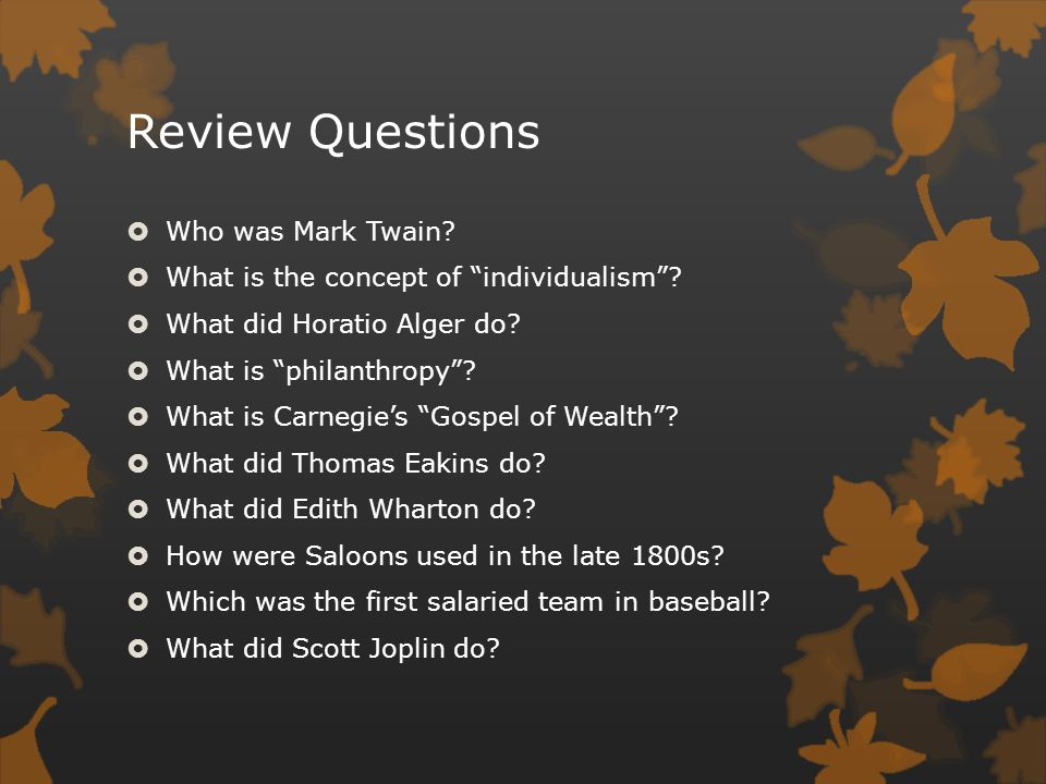 Review Questions Who was Mark Twain