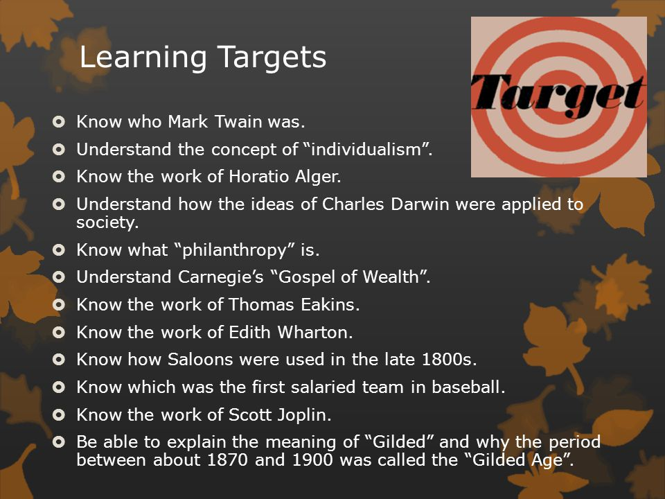 Learning Targets Know who Mark Twain was.