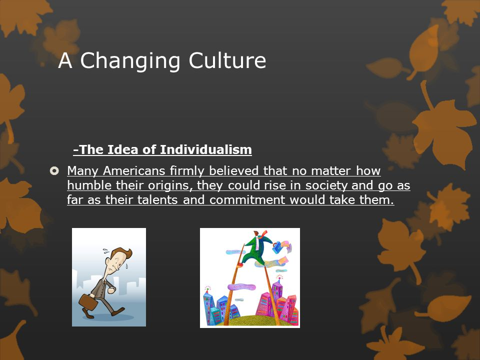A Changing Culture -The Idea of Individualism