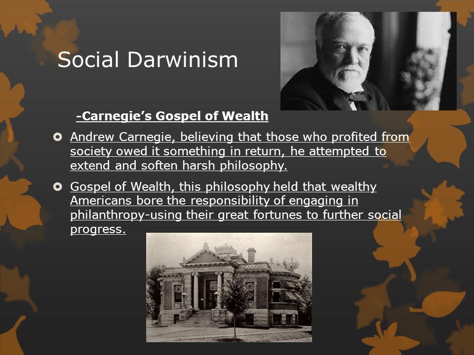 Social Darwinism -Carnegie's Gospel of Wealth