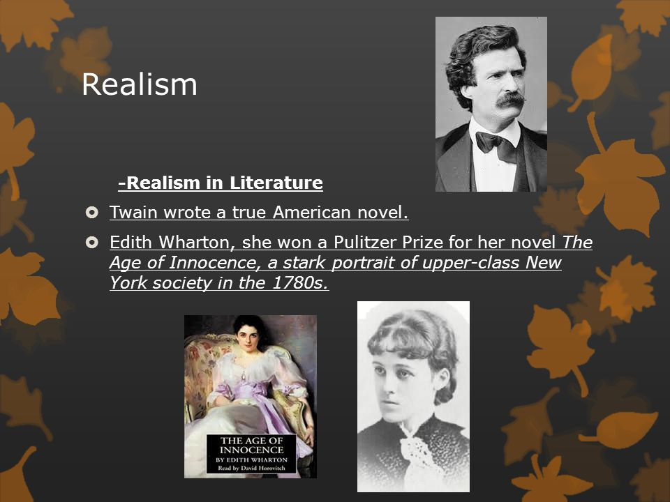 Realism -Realism in Literature Twain wrote a true American novel.