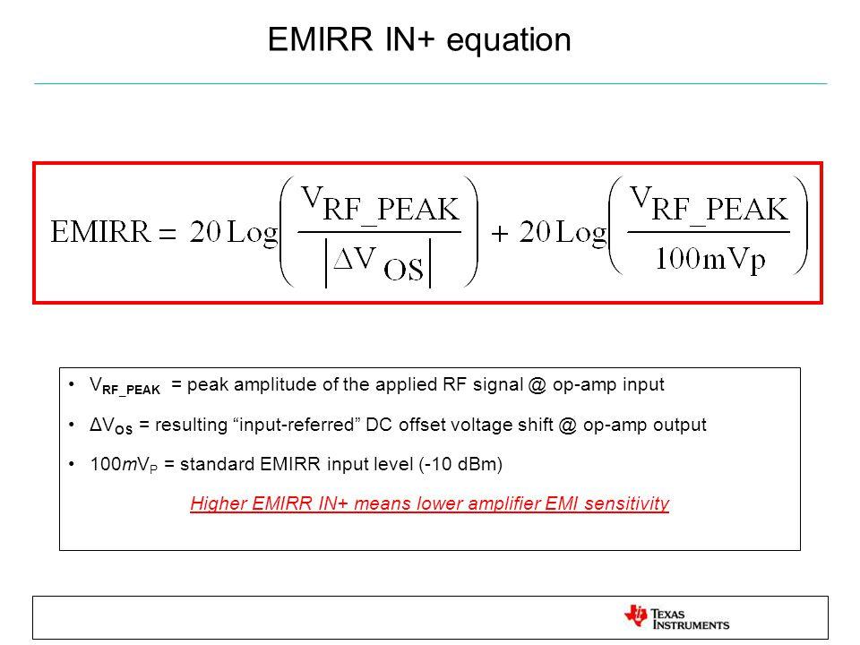 Higher EMIRR IN+ means lower amplifier EMI sensitivity