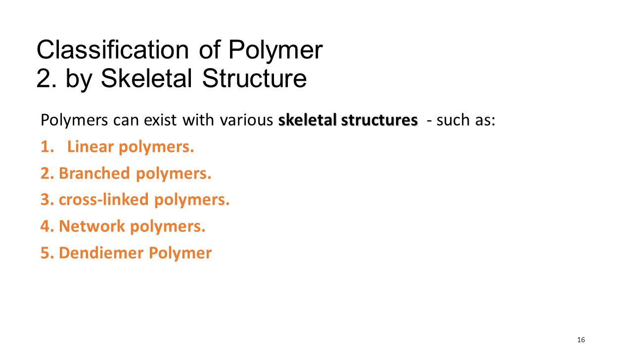 Classification of Polymer 2. by Skeletal Structure