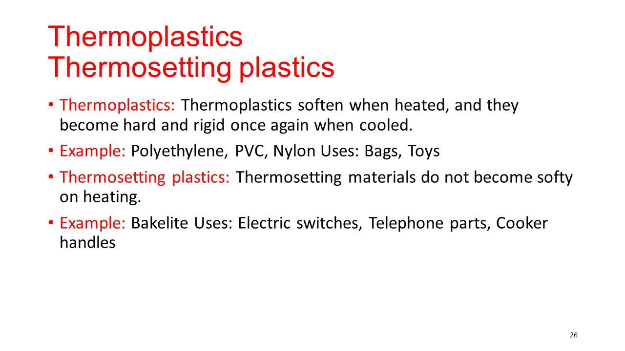 Thermoplastics Thermosetting plastics