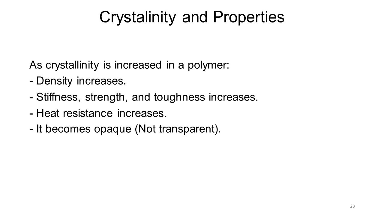 Crystalinity and Properties •As