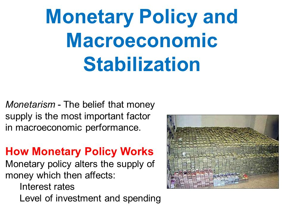 Monetary Policy and Macroeconomic Stabilization