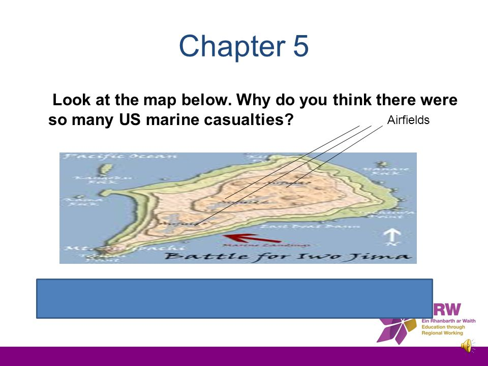 Chapter 5 Look at the map below. Why do you think there were so many US marine casualties.