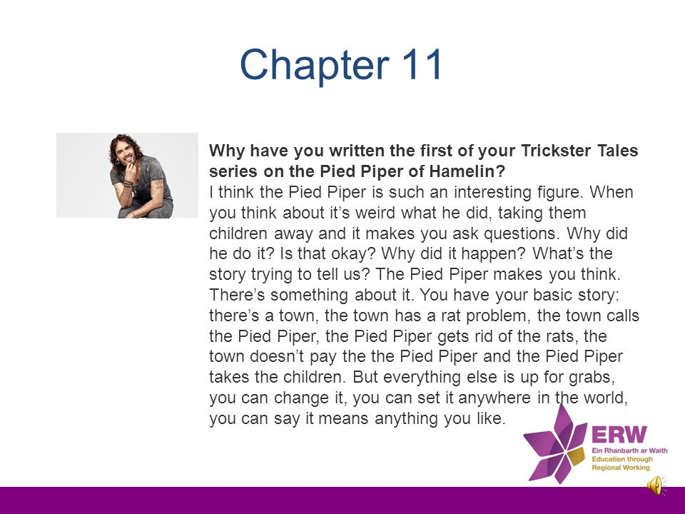 Chapter 11 Why have you written the first of your Trickster Tales series on the Pied Piper of Hamelin