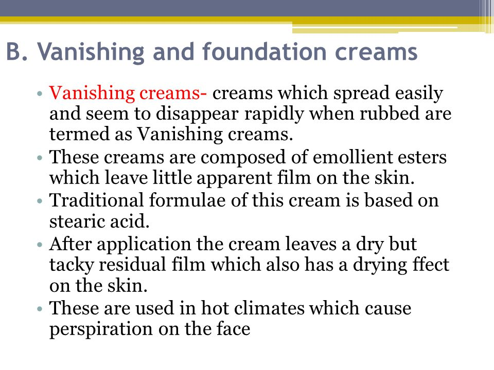 B. Vanishing and foundation creams