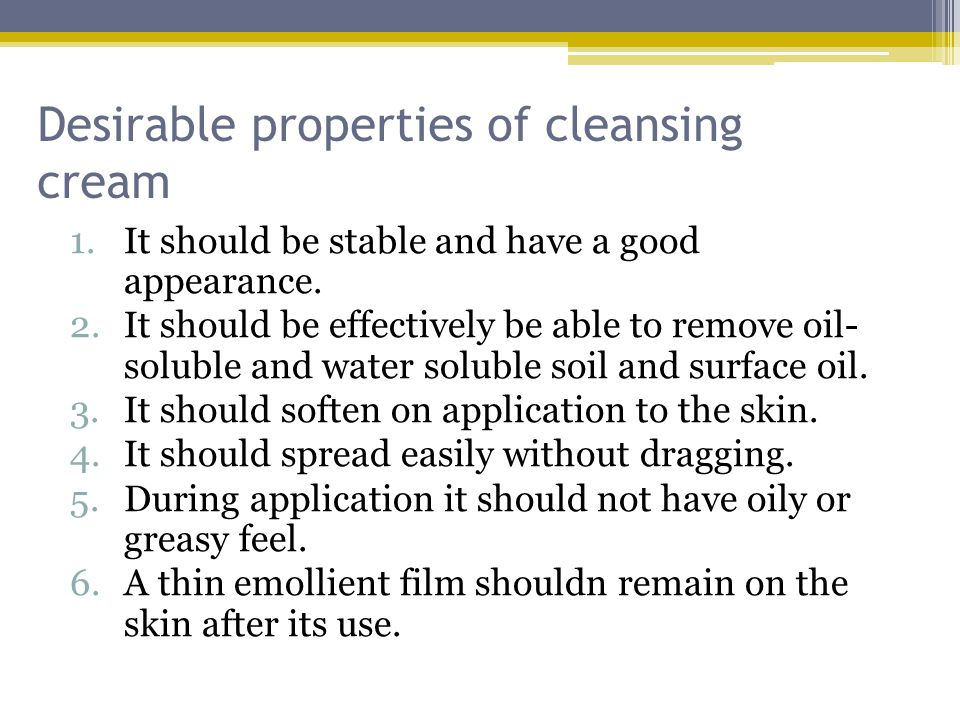 Desirable properties of cleansing cream