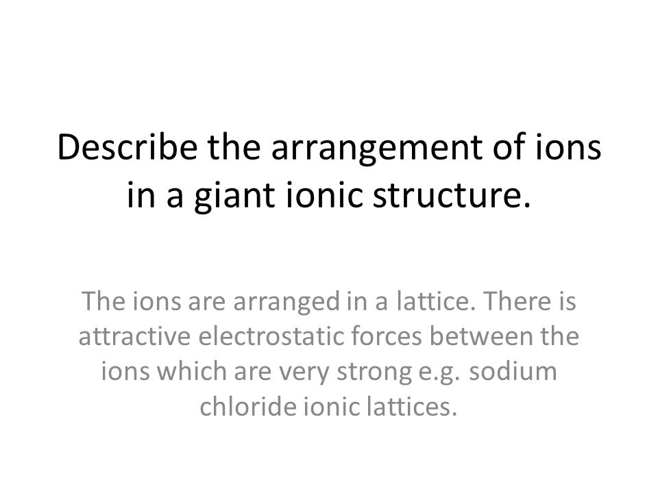Describe the arrangement of ions in a giant ionic structure.