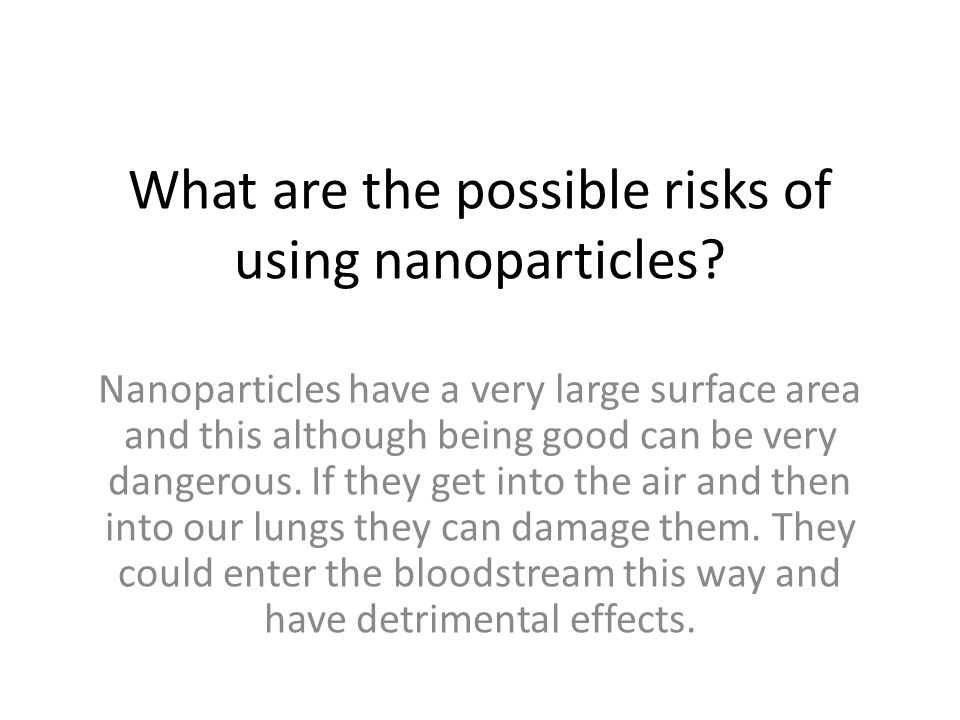 What are the possible risks of using nanoparticles