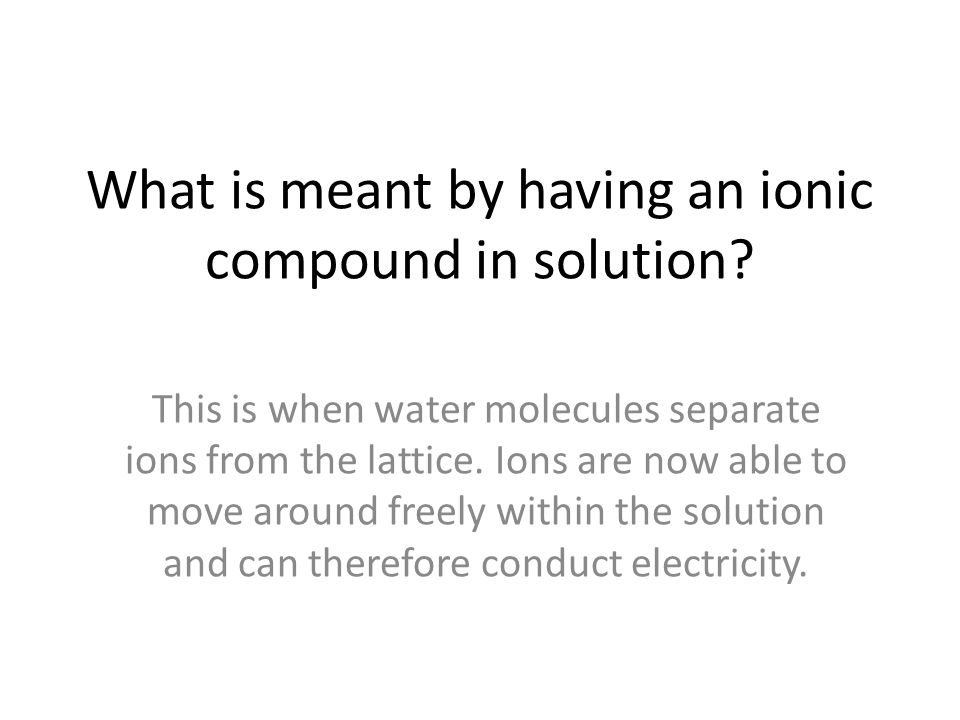 What is meant by having an ionic compound in solution