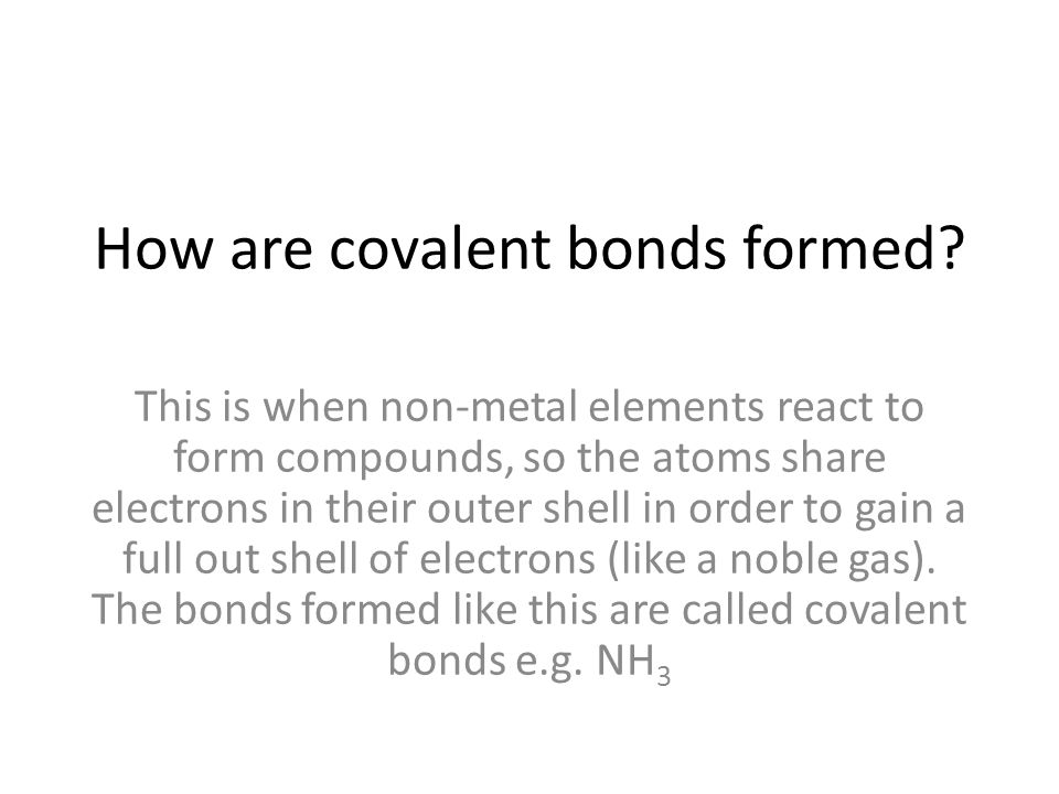 How are covalent bonds formed