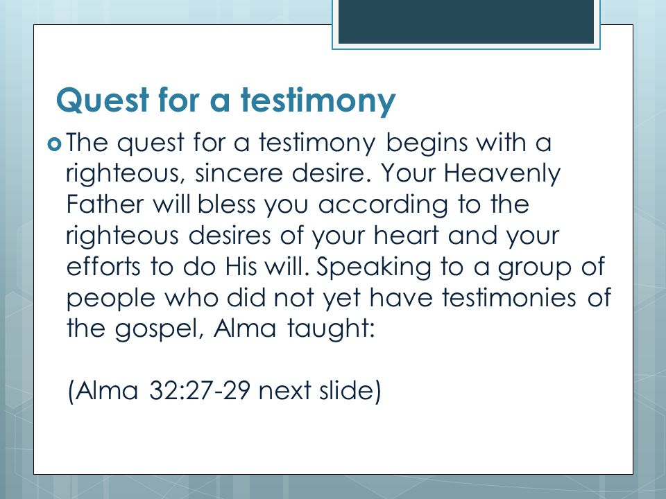 Quest for a testimony