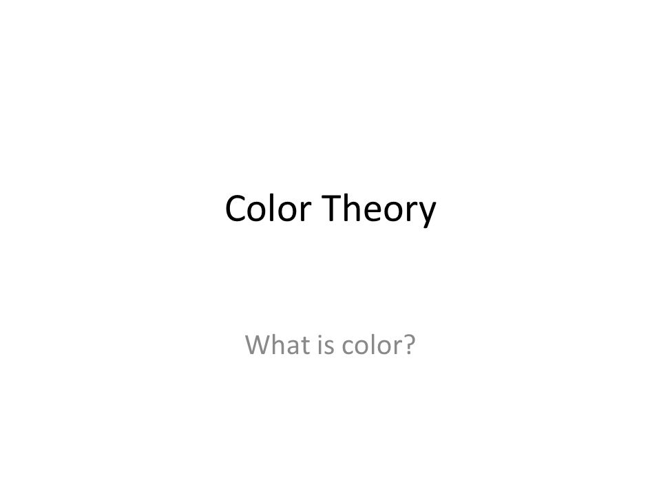 Color Theory What is color